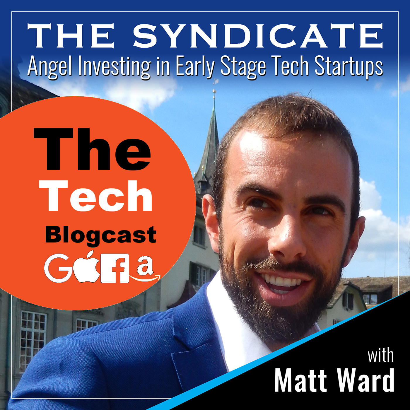 The Syndicate Blogcast: Startups | Startup Investing | Tech News | Angel Investors | VC | Venture Capital | Private Equity | Crowdfunding | Fundraising